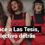 ¿Quiénes son Las Tesis?